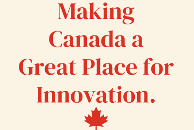 Making Canada a Great Place for Innovation