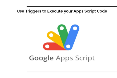 Use Triggers to execute your Apps Script Code
