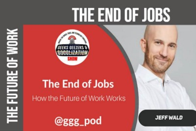 The End of Jobs, the Future of Work | Geeks Geezers Googlization