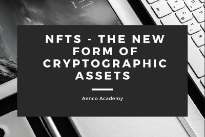 ✍Aenco Academy #32: NFTs—The New Form of Cryptographic Assets