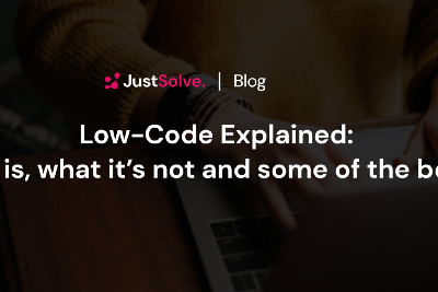Low-Code Explained: What it is, what it's not, and some of the benefits.