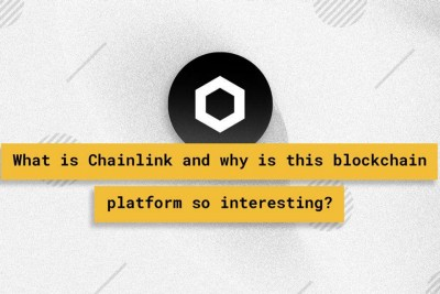 What is Chainlink and why is this blockchain platform so interesting?