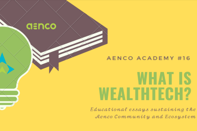 ✍Aenco Academy #16 What is a WealthTech?✍