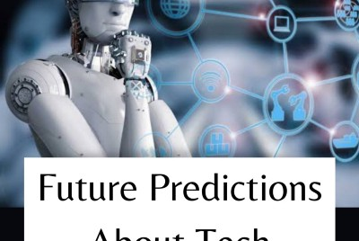 FUTURE PREDICTIONS ABOUT TECHNOLOGY