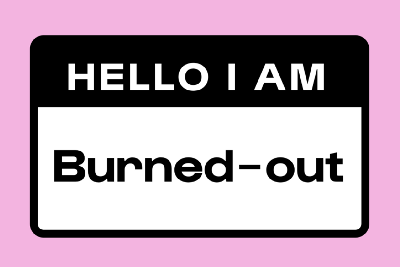 Hello, my name is Manon and I am burned out.