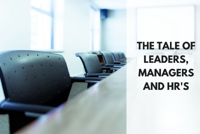 The tale of leaders, managers and HRs