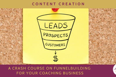 A Crash Course on Funnel Building for Your Coaching Business