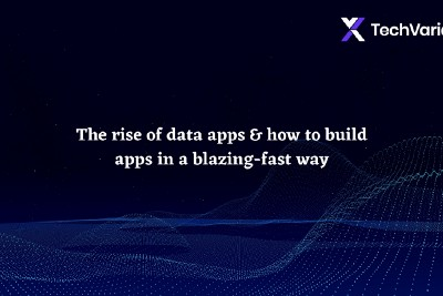The rise of data apps & how to build apps in a blazing-fast way