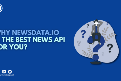 Why Newsdata.io is the best news API for you?