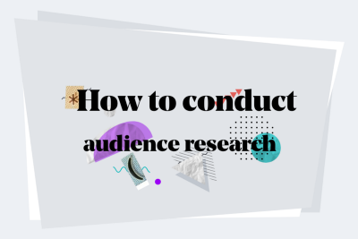 How to conduct audience research for your business?