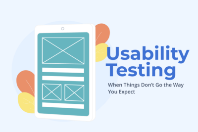 Usability Testing: When Things Don't Go the Way You Expect