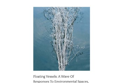 Floating Vessels: A Wave Of Responses To Environmental Spaces, Materials And Observations