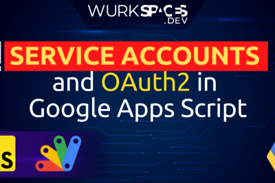 How to Use Service Accounts and OAuth2 in Google Apps Script