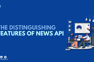 The distinguishing features of the News API
