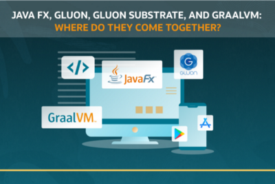 GraalVM to Level Up JavaFX and Gluon Substrate