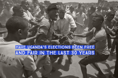 Has Uganda held a fair and transparent election in the last 30 years?