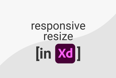 XD feature deep dive: responsive resize