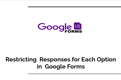 Restricting  Form Responses for Each Option in Google Forms