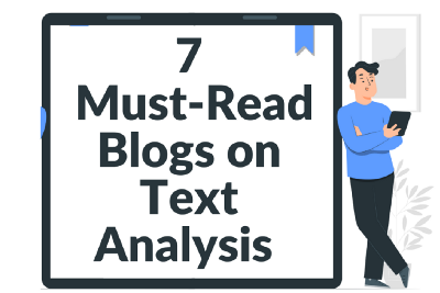7 Must-Read Blogs on Text Analysis