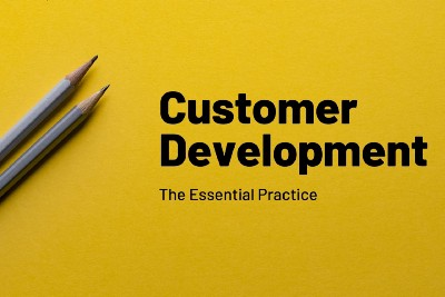 Customer Development and Product-Market Fit—Why It's Critical and Why I Created an Online Course