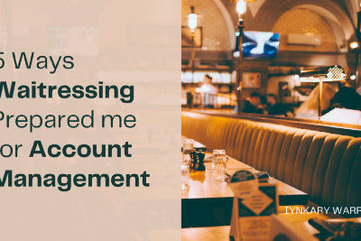 5 Ways Waitressing Prepared me for Account Management
