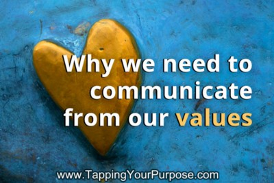 Why we need to communicate from our values (and how to do it)