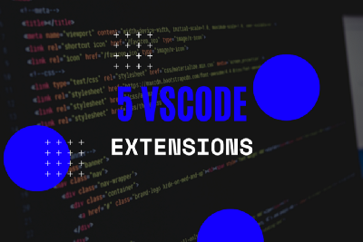 Top 5 Visual Studio Code Extensions That Every Front End Developer Need