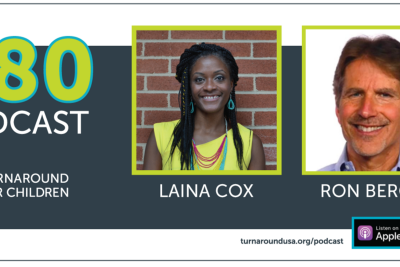 The 180 Podcast: You Can't Separate Character from Student Success, with Ron Berger & Laina Cox