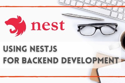 Why You Should Use NestJS for Backend Development?