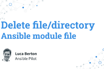 Delete file or directory—Ansible module file
