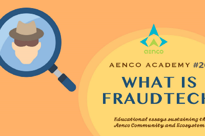 ✍Aenco Academy #20 What is FraudTech?✍