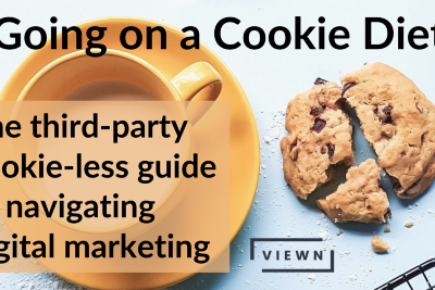 Going on a Cookie Diet: The Third-Party Cookie-less Guide to Navigating Digital Marketing