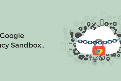 What is Google's Privacy Sandbox? A non-technical explanation.