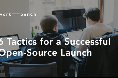 6 Tactics for a Successful Open-Source Launch