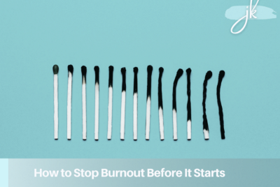 How to Stop Burnout—Before it Starts