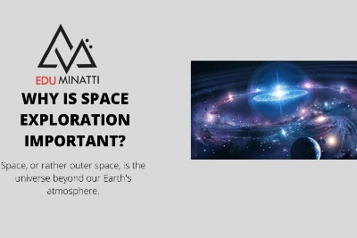 WHY IS SPACE EXPLORATION IMPORTANT?