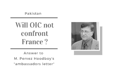"Will OIC not confront France: answer to M. Pervez Hoodboy's ""ambassadors letter"""