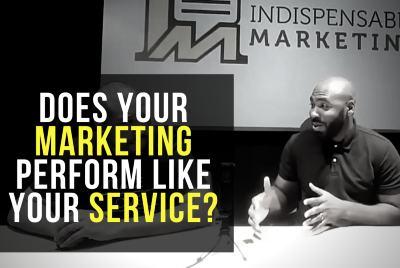 Does Your Marketing Perform Like Your Service?