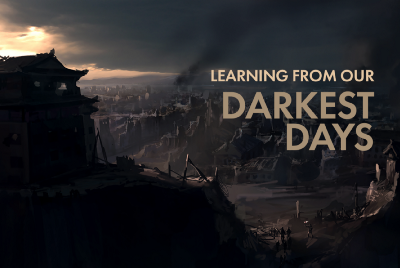 Learning From Our Darkest Days