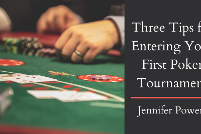 Three Tips for Entering Your First Poker Tournament