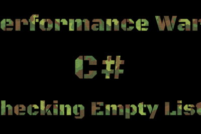 Performance Wars—Checking Empty Lists—C#