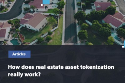 How does real estate asset tokenization really work?