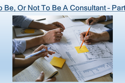 To Be, Or Not To Be… A Consultant—Part 2