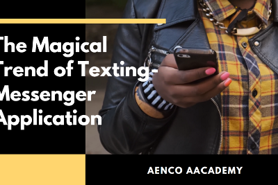 ✍Aenco Academy #31: The Magical Trend of Texting—Messenger Application