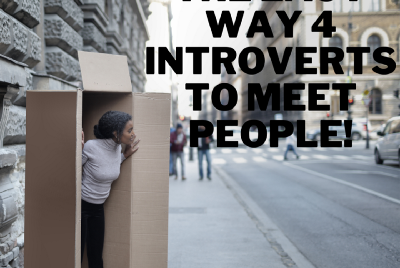 The Easy Way 4 Introverts To Meet People.