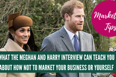 4 Lessons the Meghan and Harry Interview Can Teach You About How NOT to Market Your Business…or…