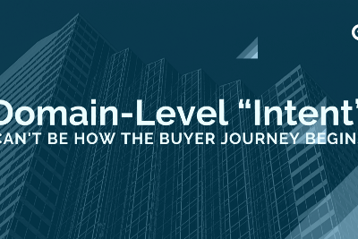 """Domain-Level """"Intent"""" Can't Be How the Buyer Journey Begins"""