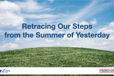 Retracing Our Steps from the Summer of Yesterday - Women's Campaign Fund