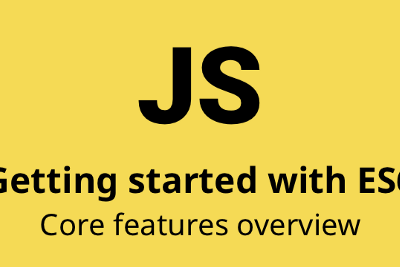 Top 10 important things you should know about JavaScript ES6