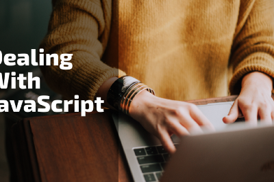 Dealing With JavaScript You Need To Know